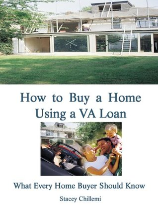 How to Buy a Home Using a VA Loan: What Every Home Buyer Should Know Stacey Chillemi