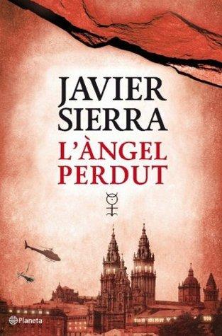 Làngel perdut  by  Javier Sierra