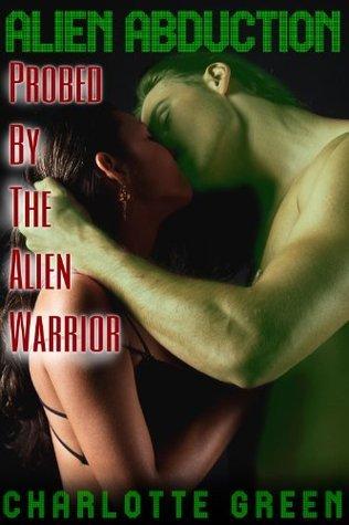 Alien Abduction: Probed By The Alien Warrior Charlotte Green