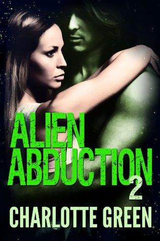 Alien Abduction 2: Alien Breeding Sex  by  Charlotte Green