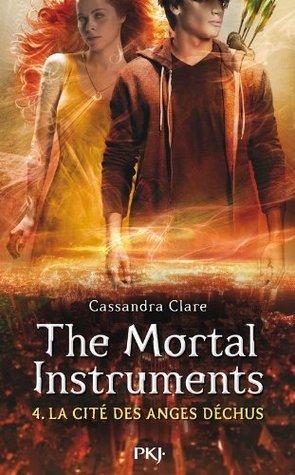 La Cité des Anges Déchus (The Mortal Instruments, #4) Cassandra Clare