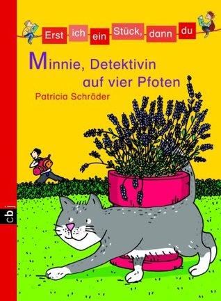 Minnie, Detektivin auf vier Pfoten (Erst ich ein Stück, dann du, #12)  by  Patricia Schröder