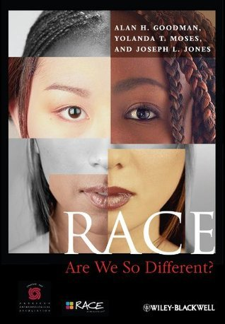 Race: Are We So Different Alan H. Goodman