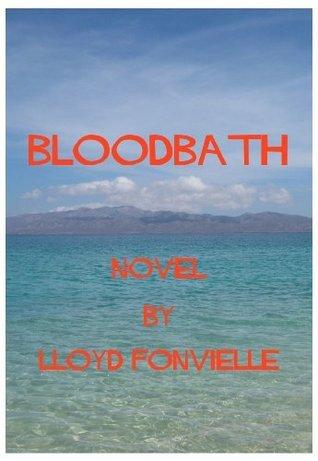 Bloodbath Lloyd Fonvielle