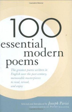 100 Essential Modern Poems  by  Joseph Parisi