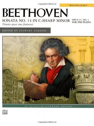 Beethoven Sonata No. 14 In C-Sharp Minor Opus 27, No. 2 For The Piano (Moonlight)  by  Ludwig van Beethoven