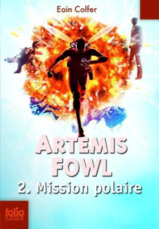 Artemis Fowl (Tome 2) - Mission polaire Eoin Colfer