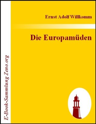 Die Europamüden  by  Ernst Adolf Willkomm