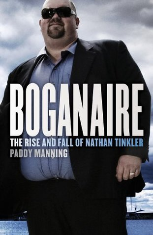 Boganaire: The Rise and Fall of Nathan Tinkler Paddy Manning