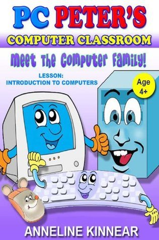 PC Peters Computer Classroom - Meet the Computer Family  by  Anneline Kinnear