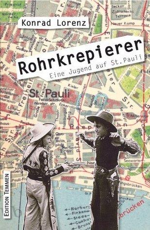 Rohrkrepierer: Eine Jugend auf St. Pauli Konrad Lorenz