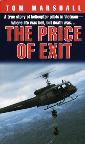 The Price of Exit: A True Story of Helicopter Pilots in Vietnam  by  Tom Marshall