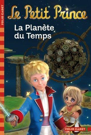 La Planète du Temps (Le Petit Prince #1)  by  Fabrice Colin