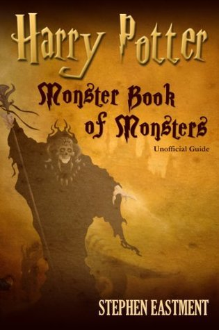 Harry Potter Monster Book of Monsters Unofficial Guide  by  Stephen Eastment