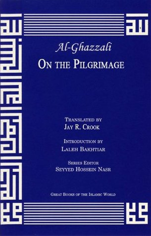On The Pilgrimage (Great Books of the Islamic World)  by  أبو حامد الغزالي