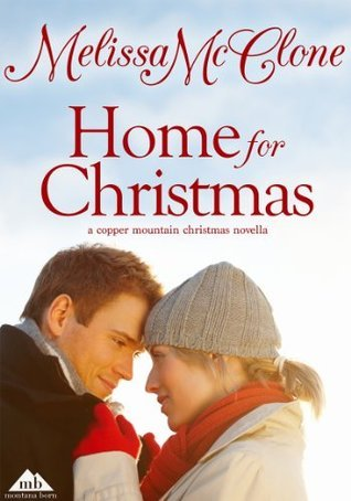 Home For Christmas (Copper Mountain Christmas, #2) Melissa McClone