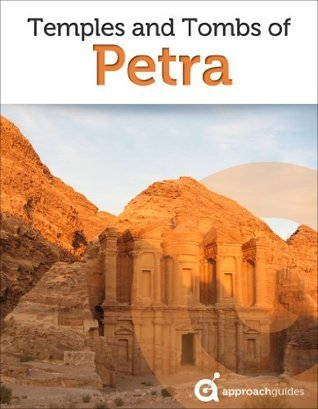 Jordan Revealed: Temples and Tombs of Petra Approach Guides
