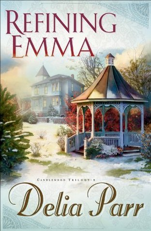 Refining Emma (Candlewood Trilogy Book #2)  by  Delia Parr