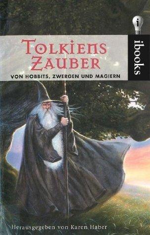 Tolkiens Zauber, Von Hobbits, Zwergen und Magiern George R.R. Martin