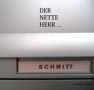 Der nette Herr Schmitt  by  Wally Hauck