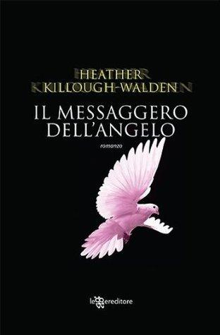 Il messaggero dellAngelo Heather Killough-Walden
