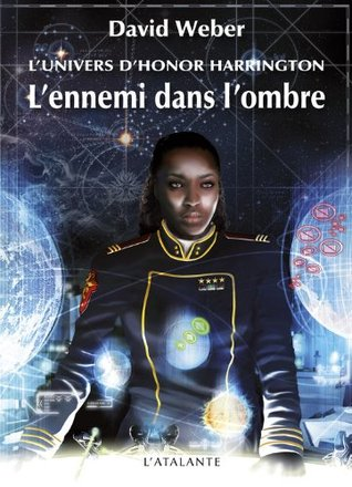LEnnemi dans lombre (Honor Harrington Universe - Saganami, T2)  by  David Weber