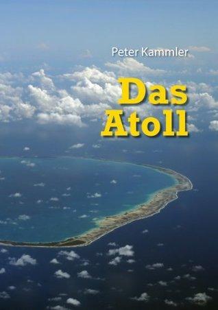 Das Atoll  by  Peter Kammler