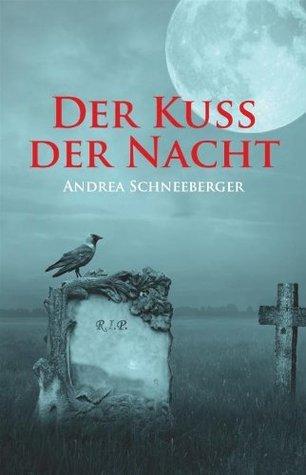 Der Kuss der Nacht  by  Andrea Schneeberger
