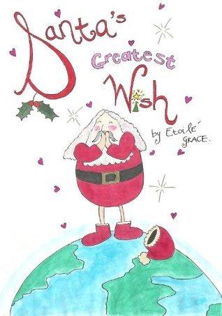 Santas Greatest Wish  by  Etoile Grace