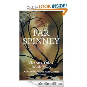 Far Spinney (Vicious Tales #2) Alexander McCrone