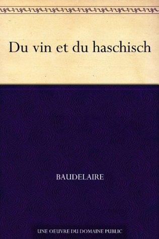 Du vin et du haschisch Charles Baudelaire