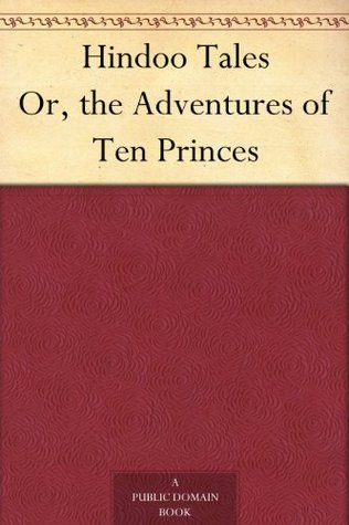 Hindoo Tales, or, the Adventures of Ten Princes P.W. Jacob