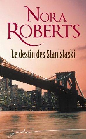 Le destin des Stanislaski:Le scénario truqué - Un amour denfance - Mariage à Manhattan (Jade) Nora Roberts