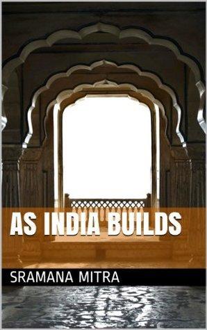 As India Builds Sramana Mitra