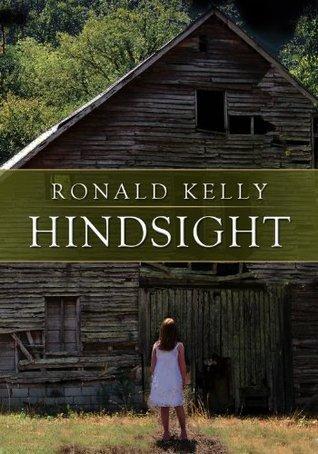 Hindsight  by  Ronald Kelly