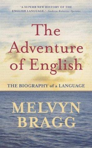 The Adventure Of English Melvyn Bragg