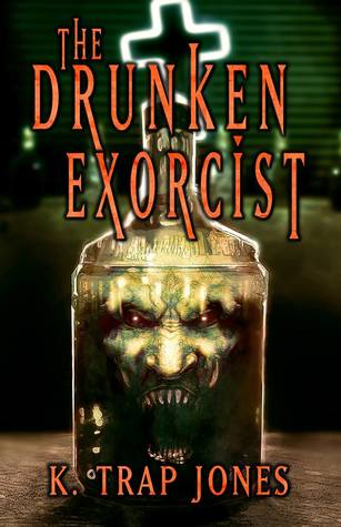 The Drunken Exorcist K. Trap Jones
