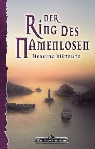 DSA 151: Der Ring des Namenlosen: Das Schwarze Auge Roman Nr. 151  by  Henning Mützlitz
