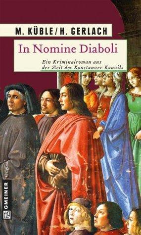 In Nomine Diaboli: Historischer Kriminalroman (Historischer Roman) Monika Küble