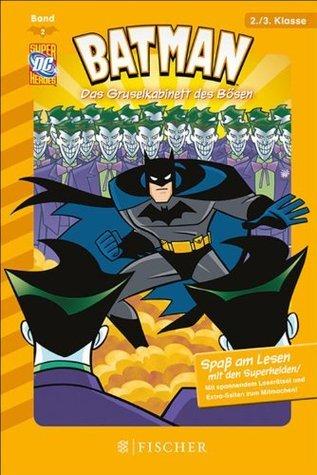 Batman 02: Das Gruselkabinett des Bösen: Fischer. Nur für Jungs  by  Donald B. Lemke