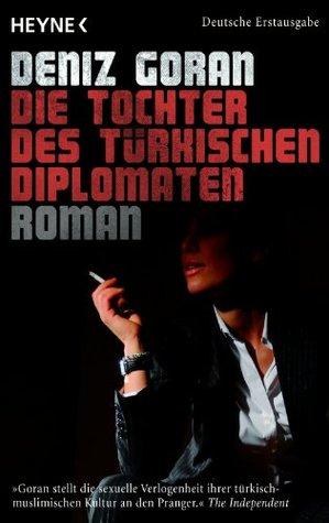 Die Tochter des türkischen Diplomaten: Roman  by  Deniz Goran