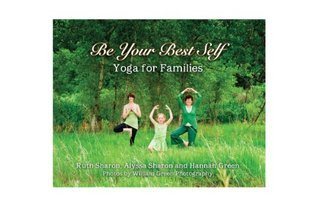 Be Your Best Self - Yoga For Families  by  Ruth Sharon