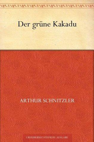 Der grüne Kakadu Arthur Schnitzler