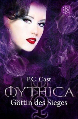 Göttin des Sieges (Mythica, #6)  by  P.C. Cast