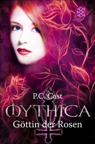 Göttin der Rosen (Mythica, #4) P.C. Cast