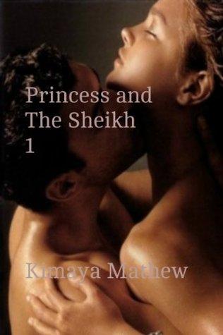 Princess And The Sheikh 1 (Princess Series) Kimaya Mathew