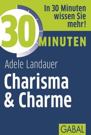 30 Minuten Charisma & Charme  by  Adele Landauer