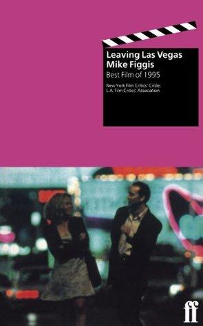 Leaving Las Vegas Mike Figgis
