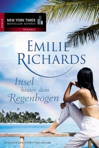 Insel hinter dem Regenbogen  by  Emilie Richards