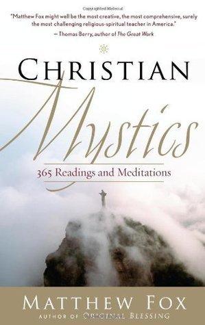 Christian Mystics  by  Matthew Fox
